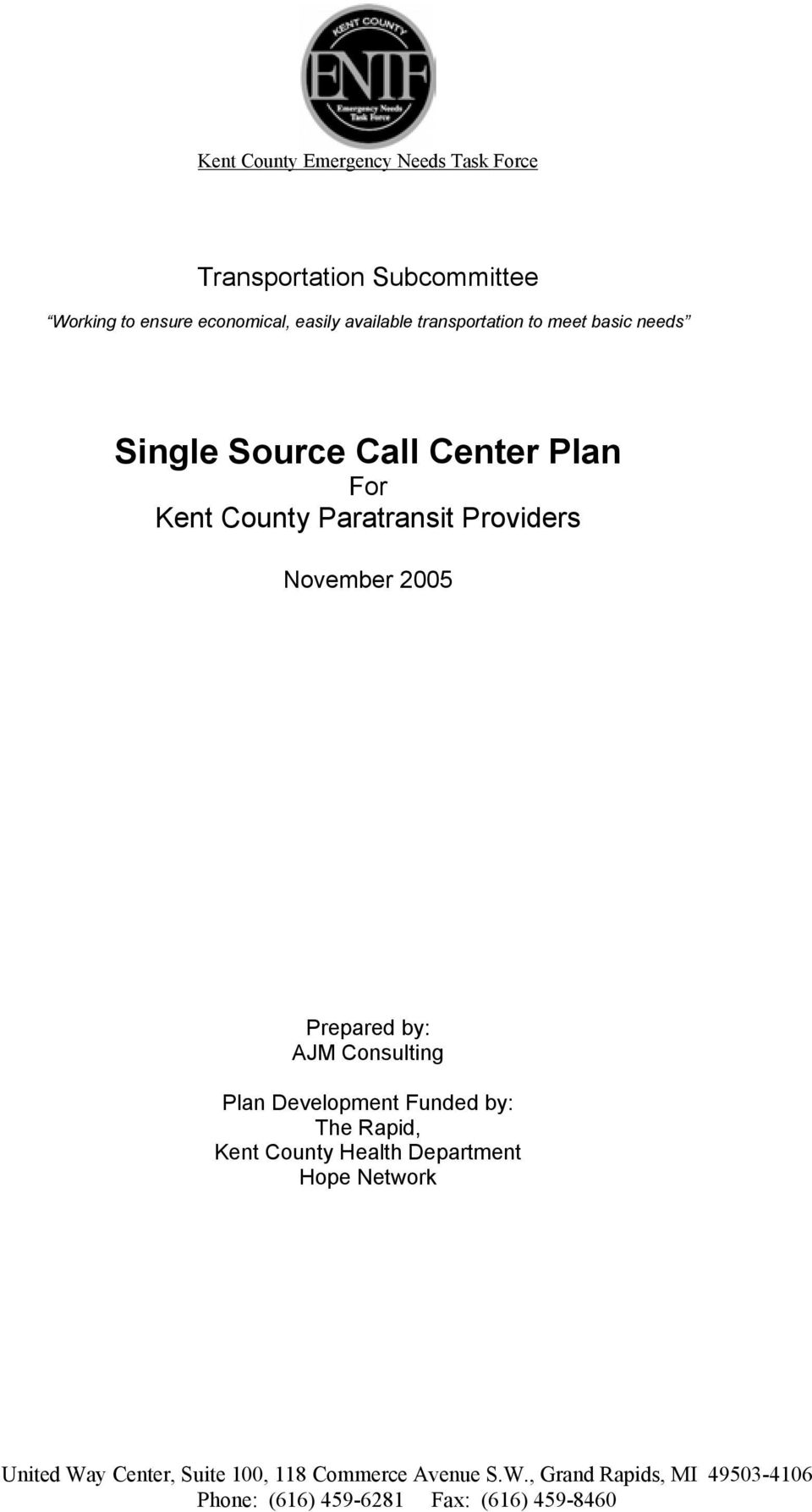 2005 Prepared by: AJM Consulting Plan Development Funded by: The Rapid, Kent County Health Department Hope Network