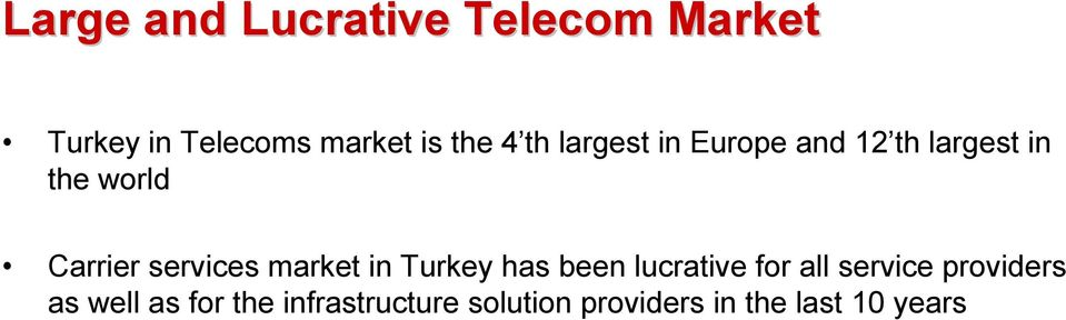 services market in Turkey has been lucrative for all service