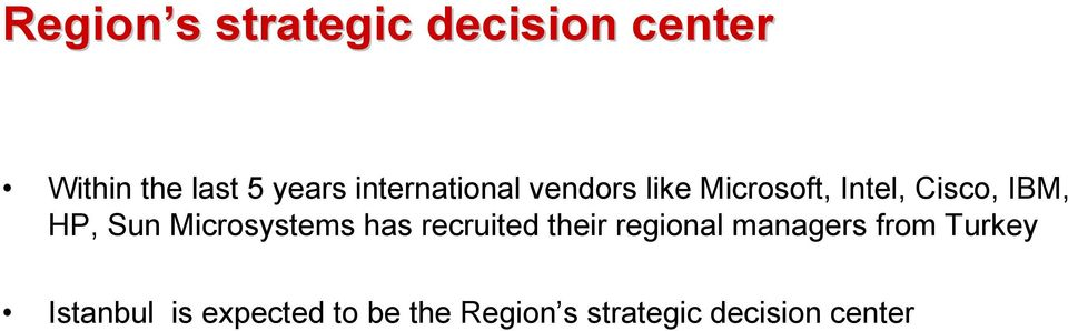 Sun Microsystems has recruited their regional managers from