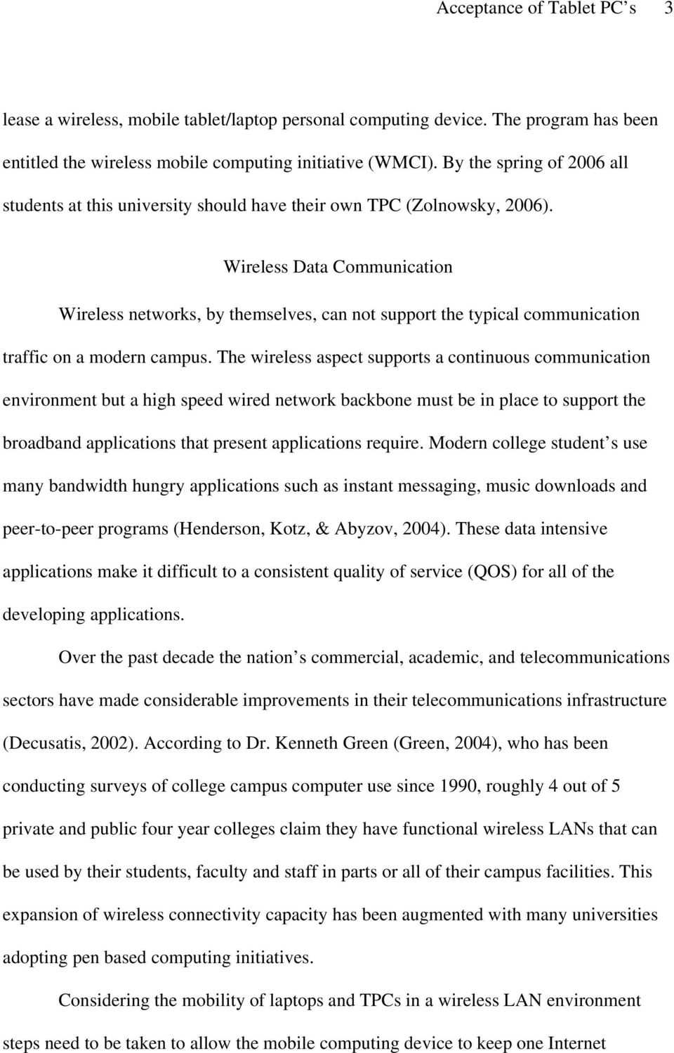 Wireless Data Communication Wireless networks, by themselves, can not support the typical communication traffic on a modern campus.