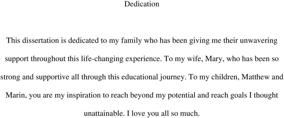 To my wife, Mary, who has been so strong and supportive all through this educational journey.
