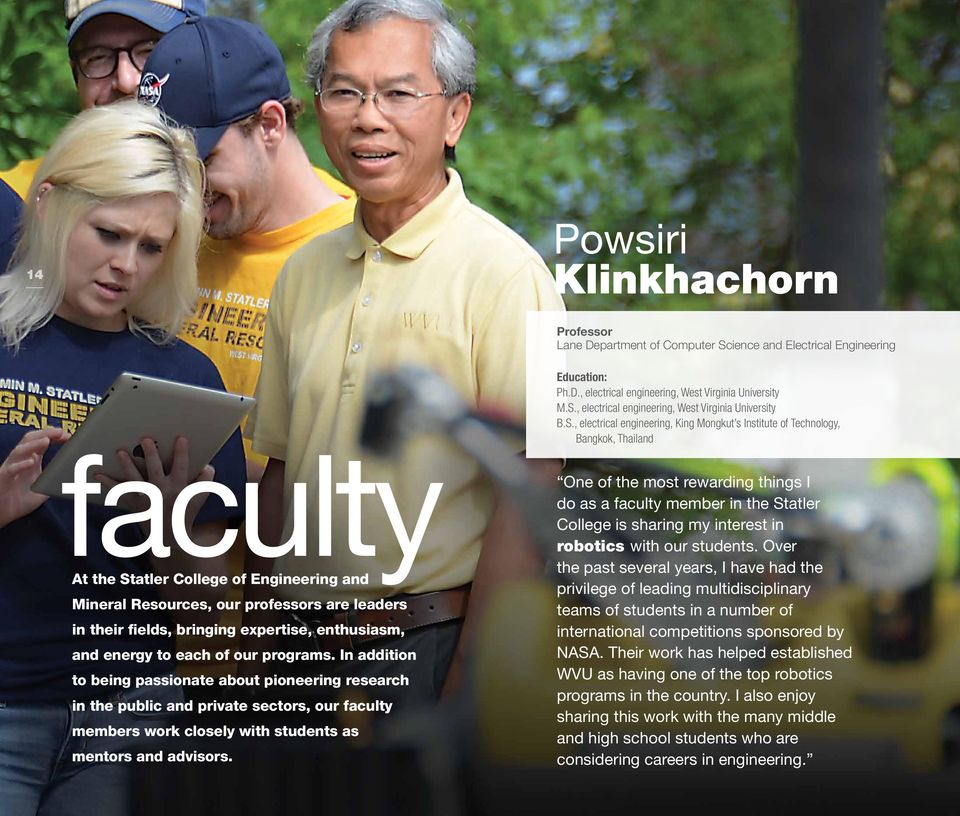 In addition to being passionate about pioneering research in the public and private sectors, our faculty members work closely with students as mentors and advisors. Education: Ph.D.