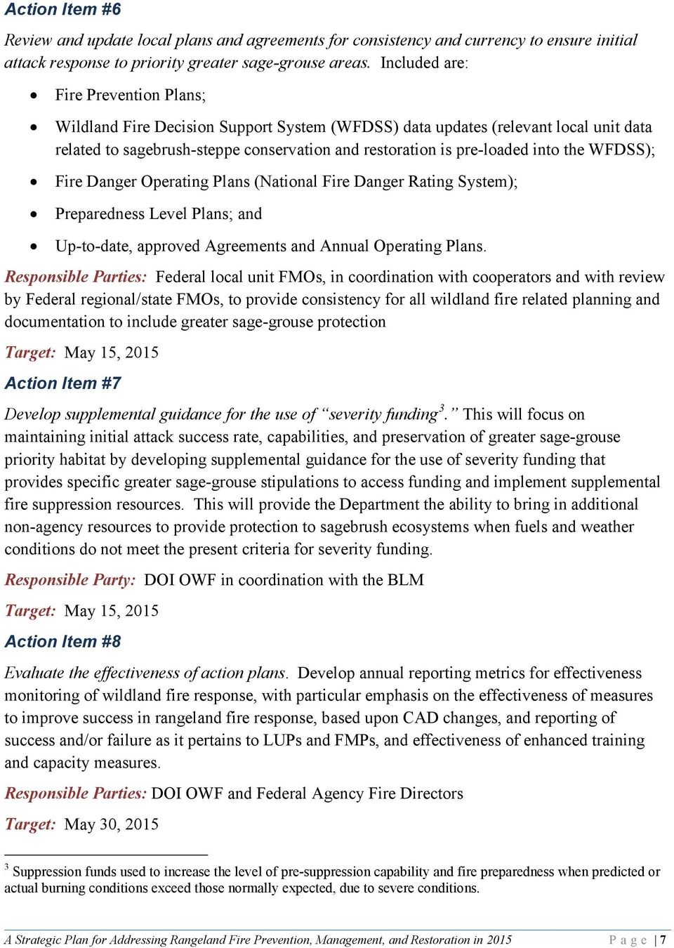 the WFDSS); Fire Danger Operating Plans (National Fire Danger Rating System); Preparedness Level Plans; and Up-to-date, approved Agreements and Annual Operating Plans.