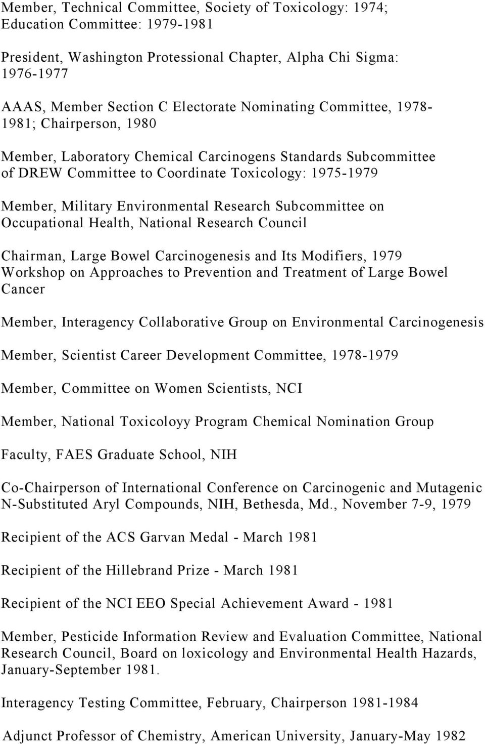 Research Subcommittee on Occupational Health, National Research Council Chairman, Large Bowel Carcinogenesis and Its Modifiers, 1979 Workshop on Approaches to Prevention and Treatment of Large Bowel