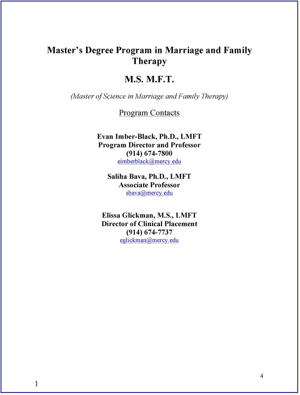 (Master of Science in Marriage and Family Therapy) Program Contacts Evan Imber-Black, Ph.D.