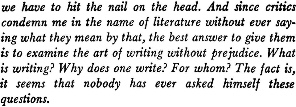 mean by that, the best answer to give them is to examine the art of writing without