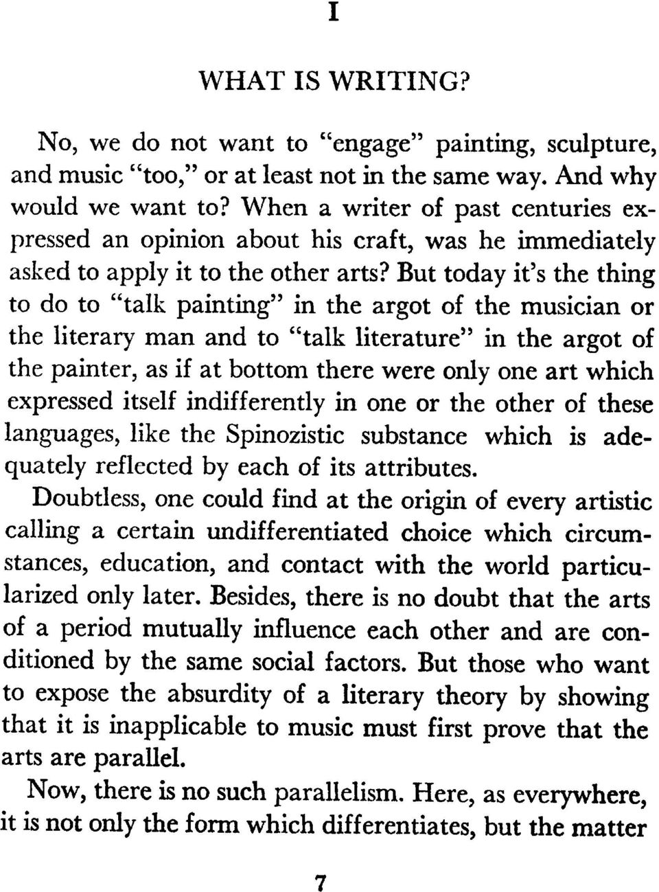 "But today it's the thing 55 to do to ""talk painting in the argot of the musician or the literary man and to ""talk literature 55 in the argot of the painter, as if at bottom there were only one art"