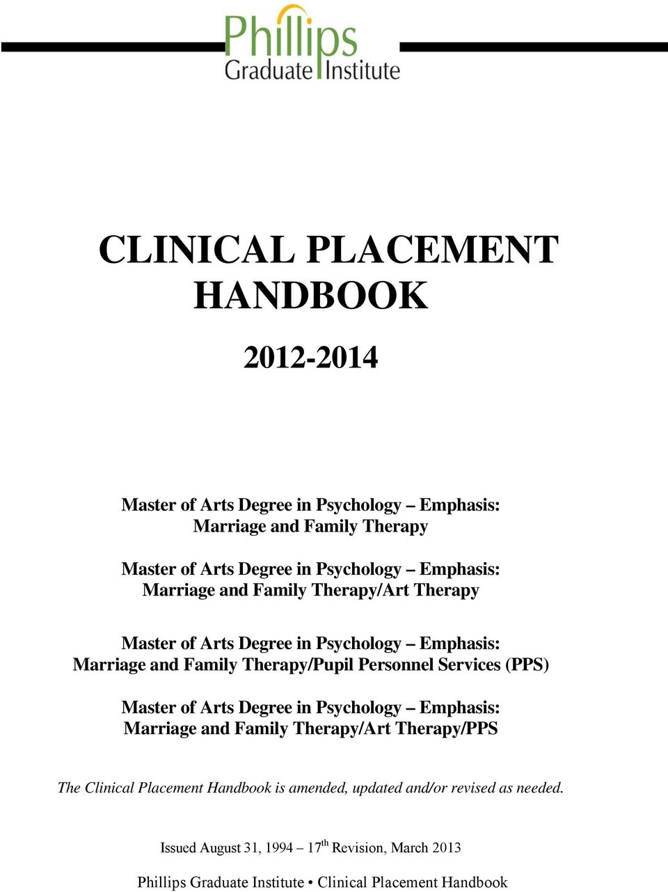 Personnel Services (PPS) Master of Arts Degree in Psychology Emphasis: Marriage and Family Therapy/Art Therapy/PPS The Clinical Placement