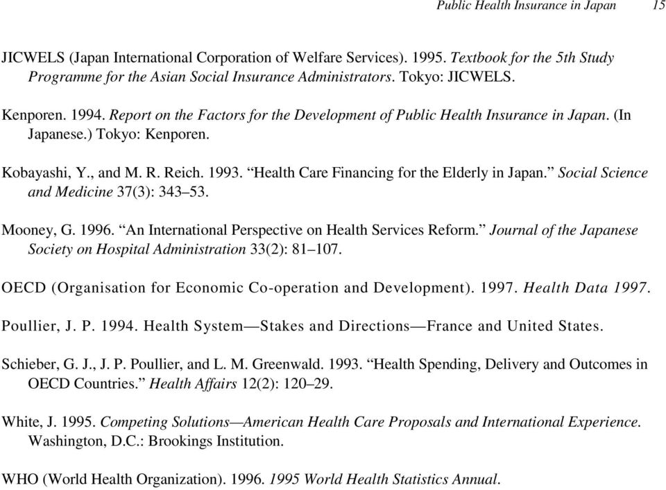 Health Care Financing for the Elderly in Japan. Social Science and Medicine 37(3): 343 53. Mooney, G. 1996. An International Perspective on Health Services Reform.