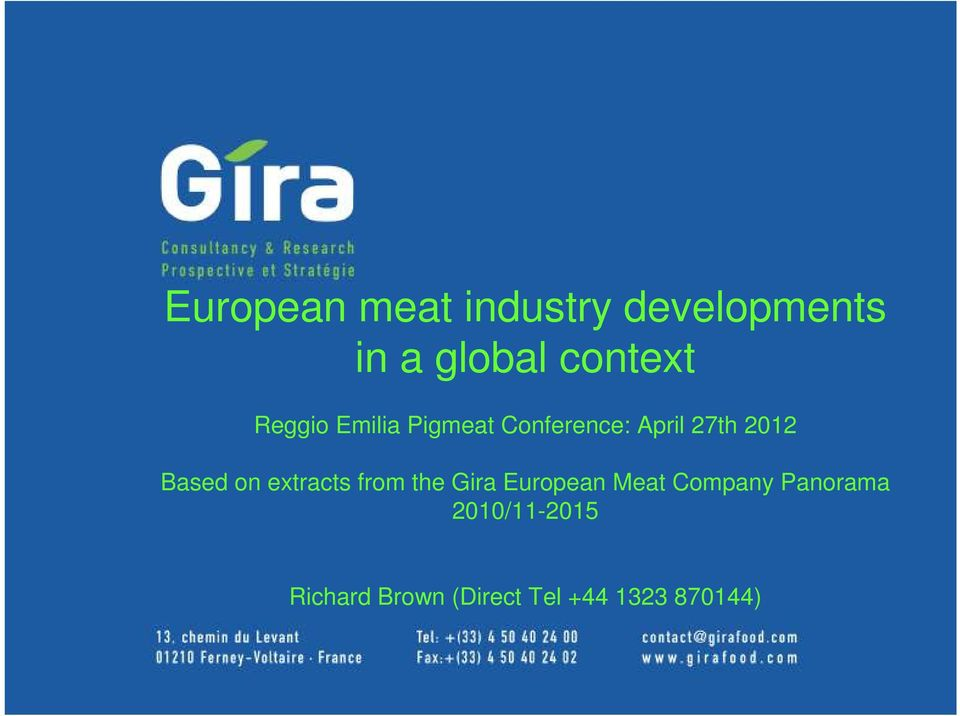 on extracts from the Gira European Meat Company