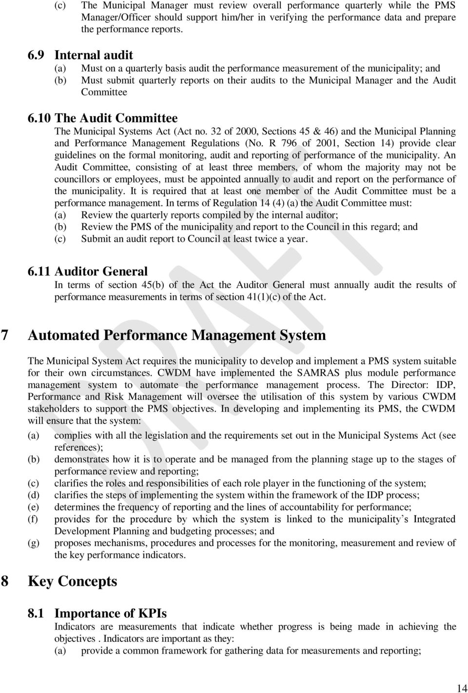 10 The Audit Committee The Municipal Systems Act (Act no. 32 of 2000, Sections 45 & 46) and the Municipal Planning and Performance Management Regulations (No.