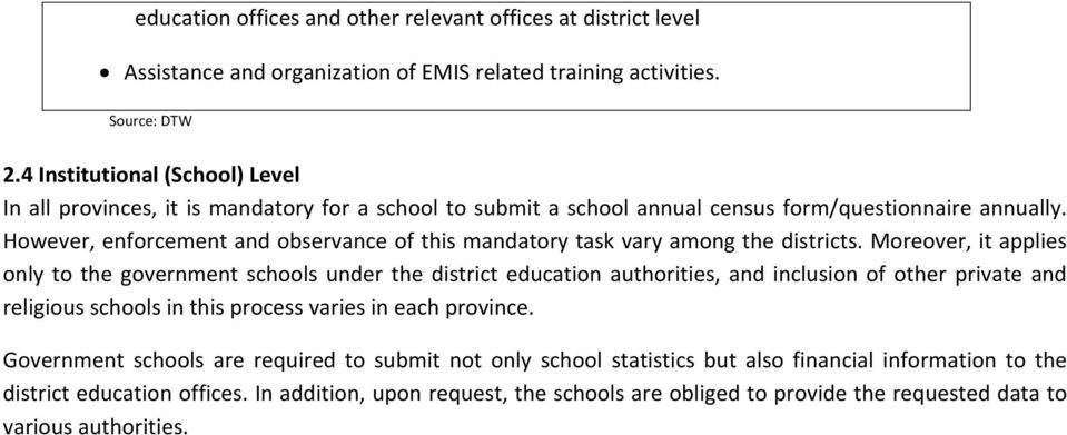 However, enforcement and observance of this mandatory task vary among the districts.