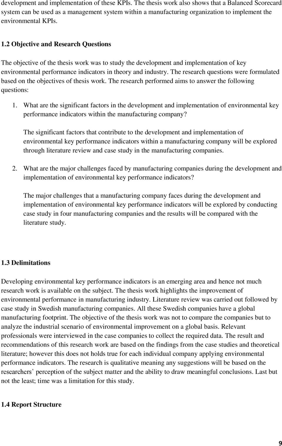 2 Objective and Research Questions The objective of the thesis work was to study the development and implementation of key environmental performance indicators in theory and industry.