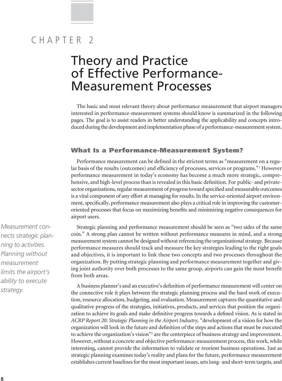 The goal is to assist readers in better understanding the applicability and concepts introduced during the development and implementation phase of a performance-measurement system.