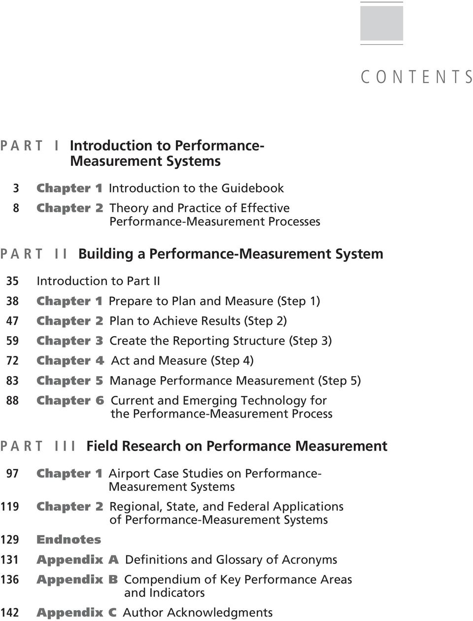Structure (Step 3) 72 Chapter 4 Act and Measure (Step 4) 83 Chapter 5 Manage Performance Measurement (Step 5) 88 Chapter 6 Current and Emerging Technology for the Performance-Measurement Process PART