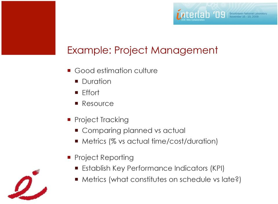 actual time/cost/duration) Project Reporting Establish Key
