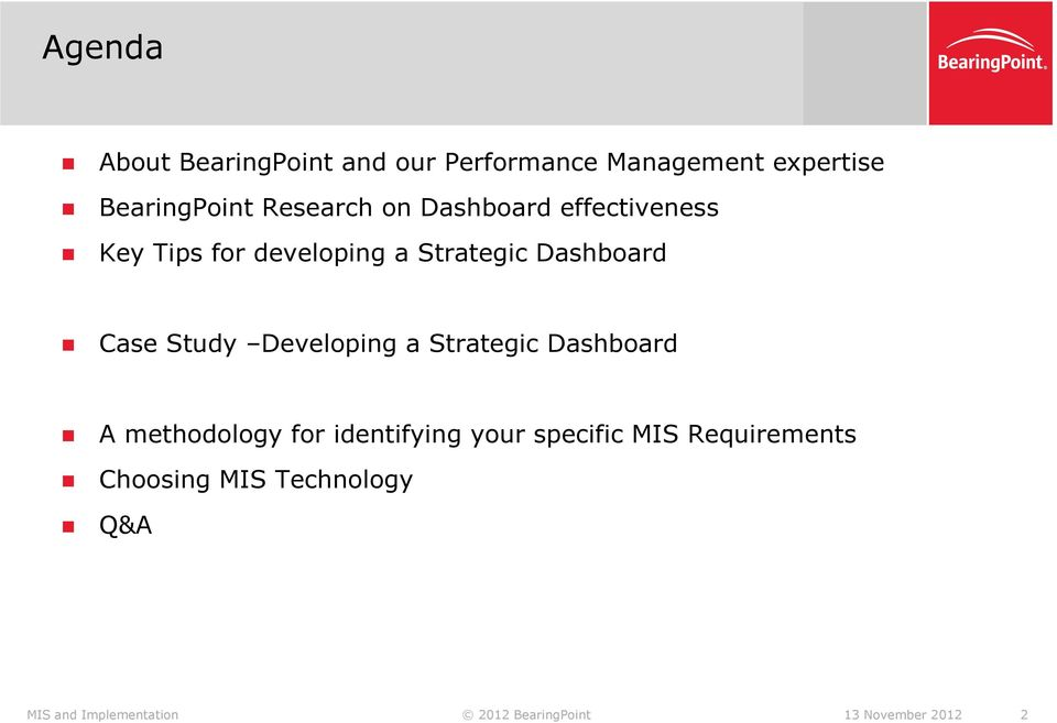 Developing a Strategic Dashboard A methodology for identifying your specific MIS
