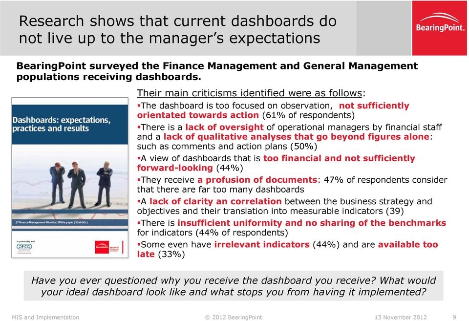 operational managers by financial staff and a lack of qualitative analyses that go beyond figures alone: such as comments and action plans (50%) A view of dashboards that is too financial and not