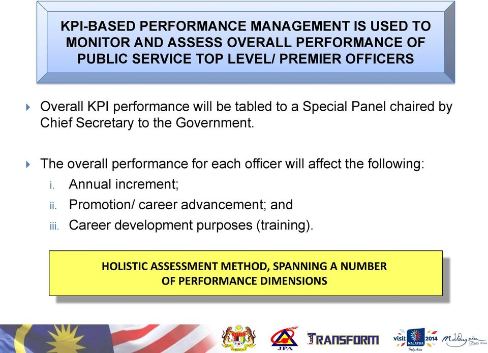 The overall performance for each officer will affect the following: i. Annual increment; ii. iii.