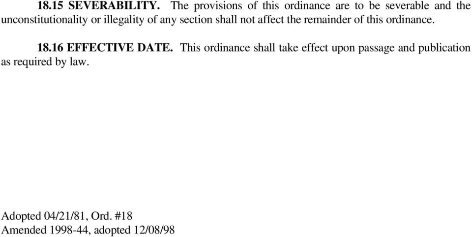 illegality of any section shall not affect the remainder of this ordinance. 18.
