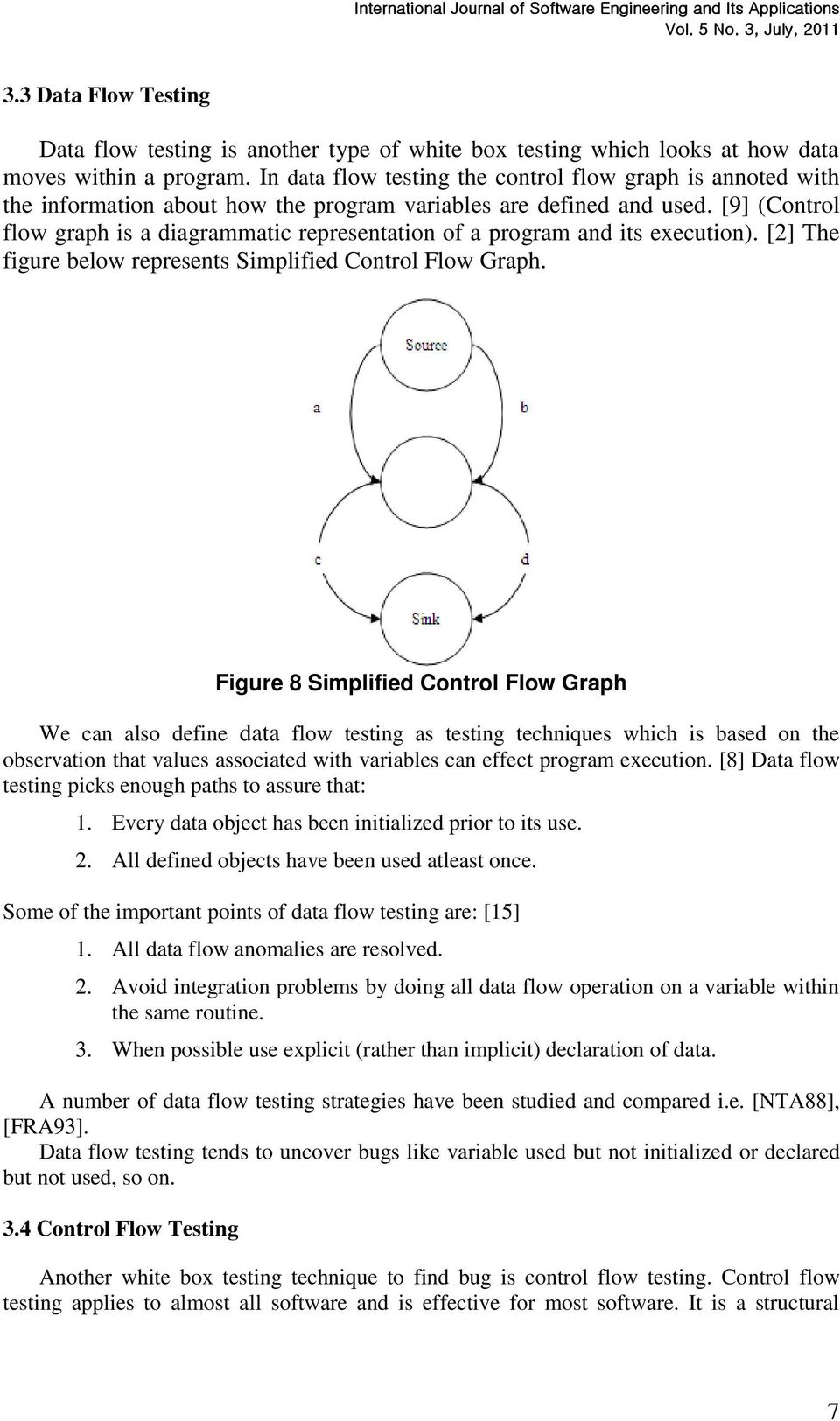 [9] (Control flow graph is a diagrammatic representation of a program and its execution). [2] The figure below represents Simplified Control Flow Graph.