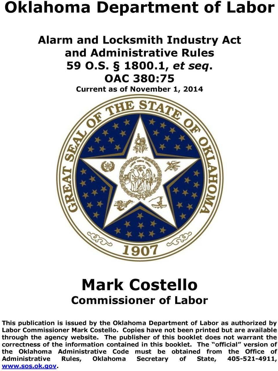 Commissioner Mark Costello. Copies have not been printed but are available through the agency website.