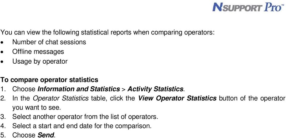 In the Operator Statistics table, click the View Operator Statistics button of the operator you want to see. 3.