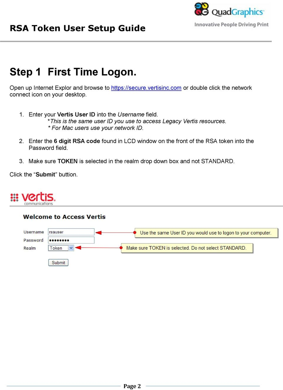 *This is the same user ID you use to access Legacy Vertis resources. * For Mac users use your network ID. 2.