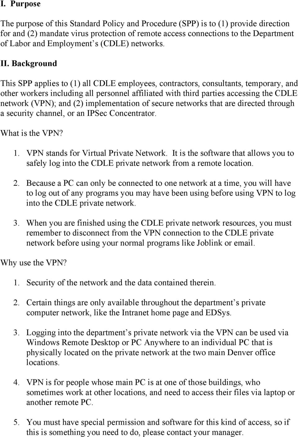 Background This SPP applies to (1) all CDLE employees, contractors, consultants, temporary, and other workers including all personnel affiliated with third parties accessing the CDLE network (VPN);