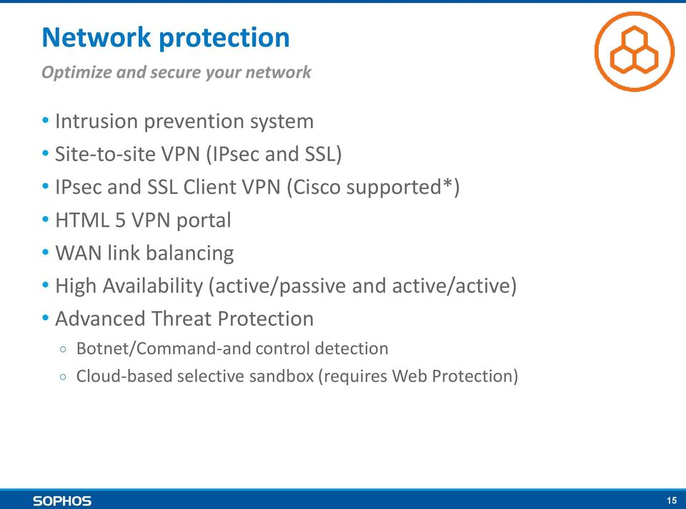 balancing High Availability (active/passive and active/active) Advanced Threat Protection