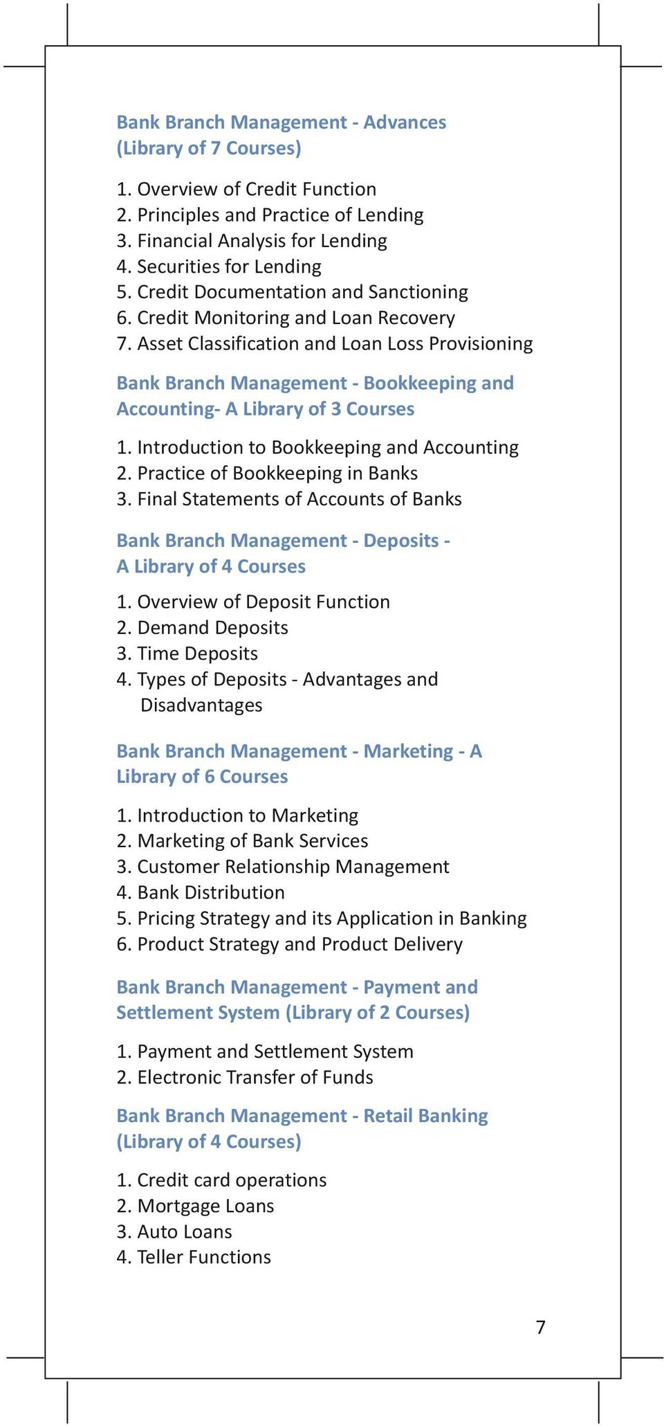 Asset Classification and Loan Loss Provisioning Bank Branch Management - Bookkeeping and Accounting- A Library of 3 Courses 1. Introduction to Bookkeeping and Accounting 2.