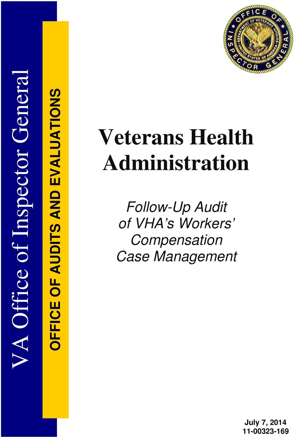 Administration Follow-Up Audit of VHA s
