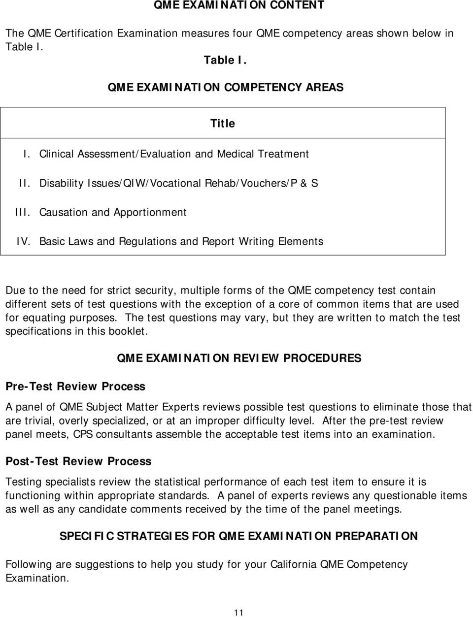 Basic Laws and Regulations and Report Writing Elements Due to the need for strict security, multiple forms of the QME competency test contain different sets of test questions with the exception of a