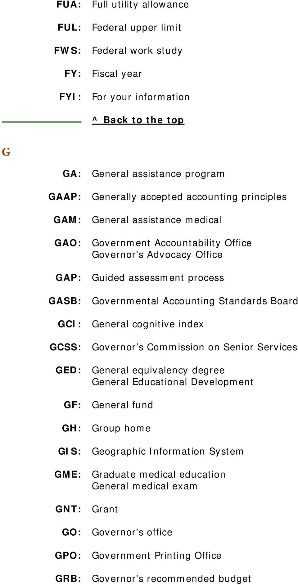 Accounting Standards Board GCI: General cognitive index GCSS: Governor s Commission on Senior Services GED: General equivalency degree General Educational Development GF: General fund GH: