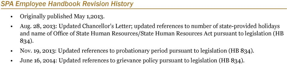 Human Resources/State Human Resources Act pursuant to legislation (HB 834). Nov.