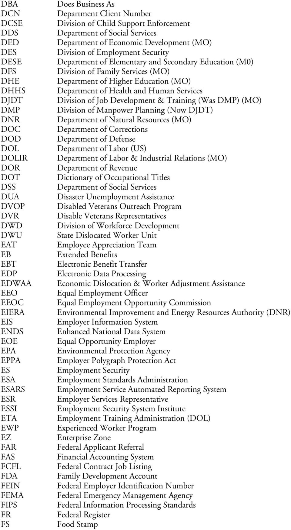 Employment Security Department of Elementary and Secondary Education (M0) Division of Family Services (MO) Department of Higher Education (MO) Department of Health and Human Services Division of Job