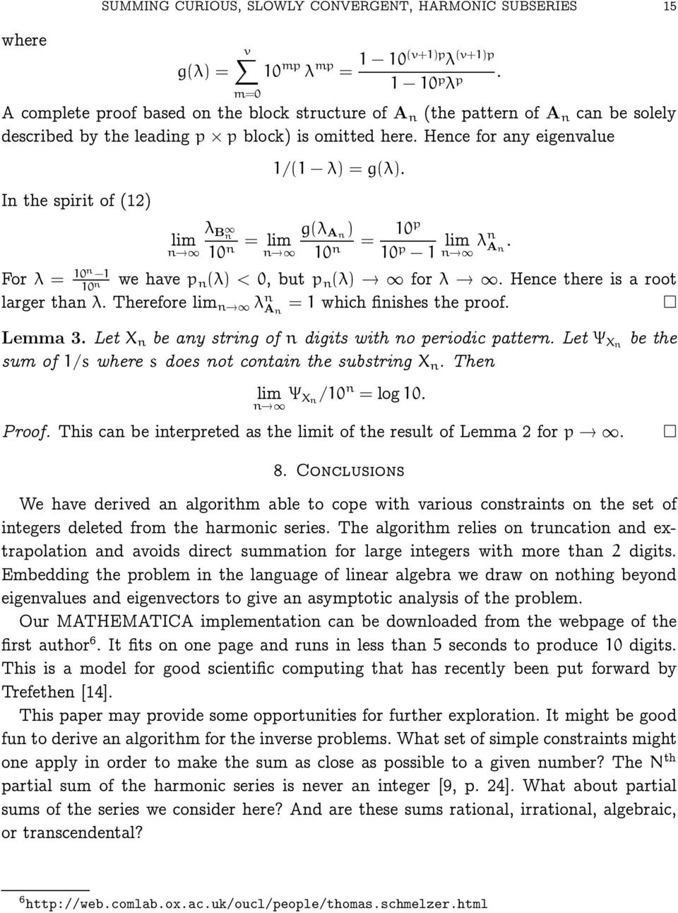 10n 1 we have p 10 n n (λ) < 0, but p n (λ) for λ Hence there is a root larger than λ Therefore lim n λ n A n = 1 which finishes the proof Lemma 3 Let X n be any string of n digits with no periodic