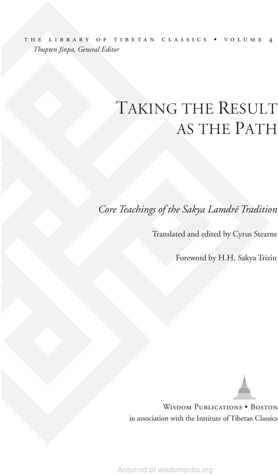 Lamdré Tradition Translated and edited by Cyrus Stearns Foreword by H.