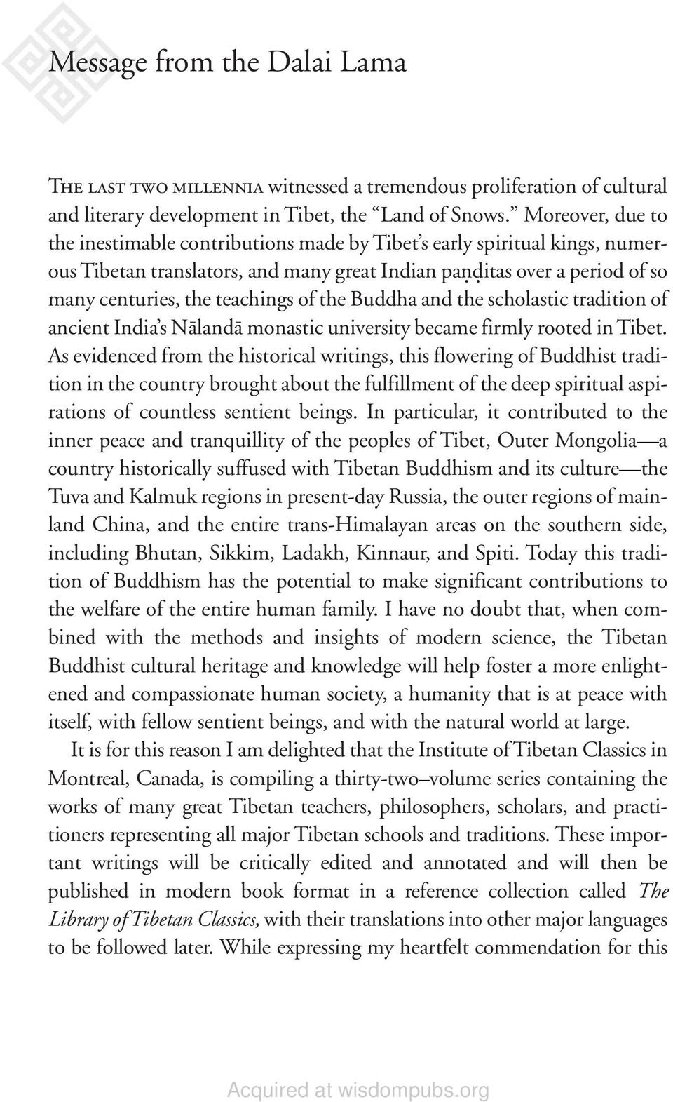 the Buddha and the scholastic tradition of ancient India s N land monastic university became firmly rooted in Tibet.