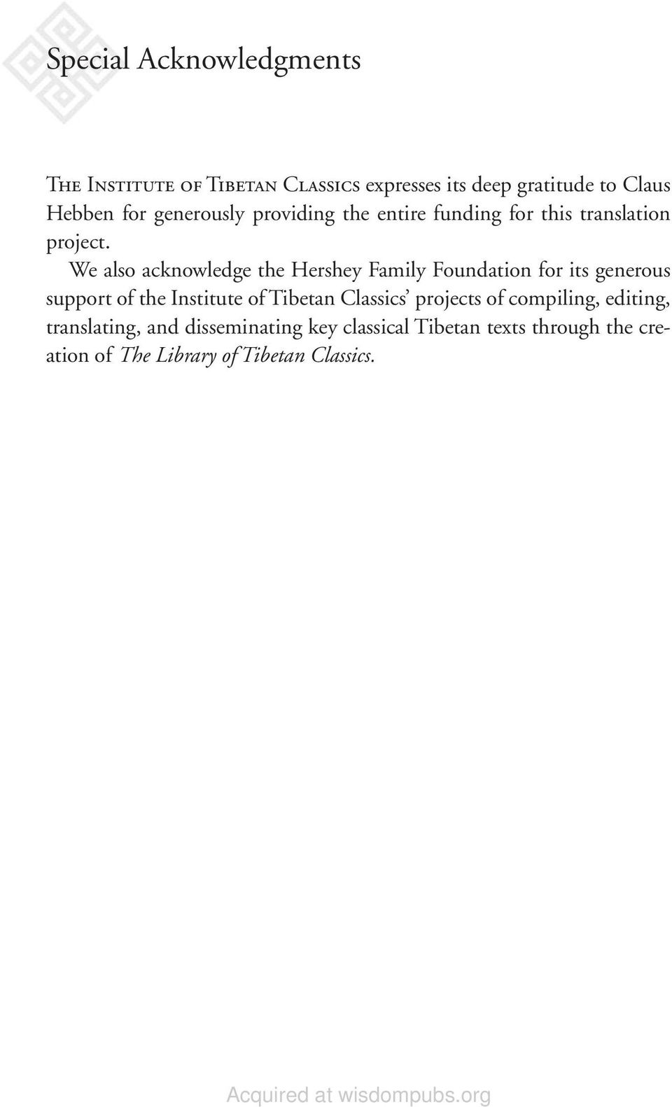 We also acknowledge the Hershey Family Foundation for its generous support of the Institute of Tibetan