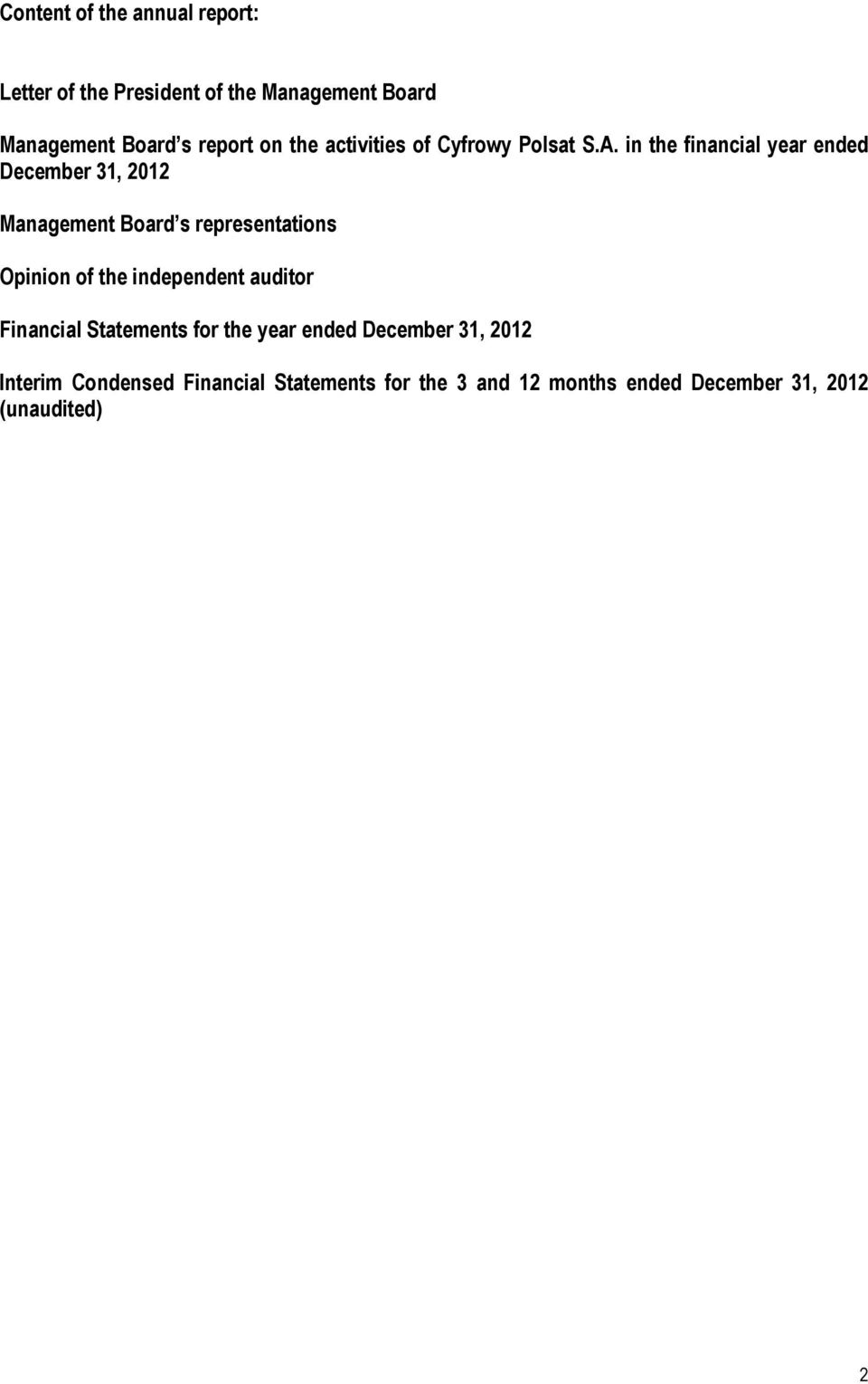 in the financial year ended December 31, 2012 Management Board s representations Opinion of the
