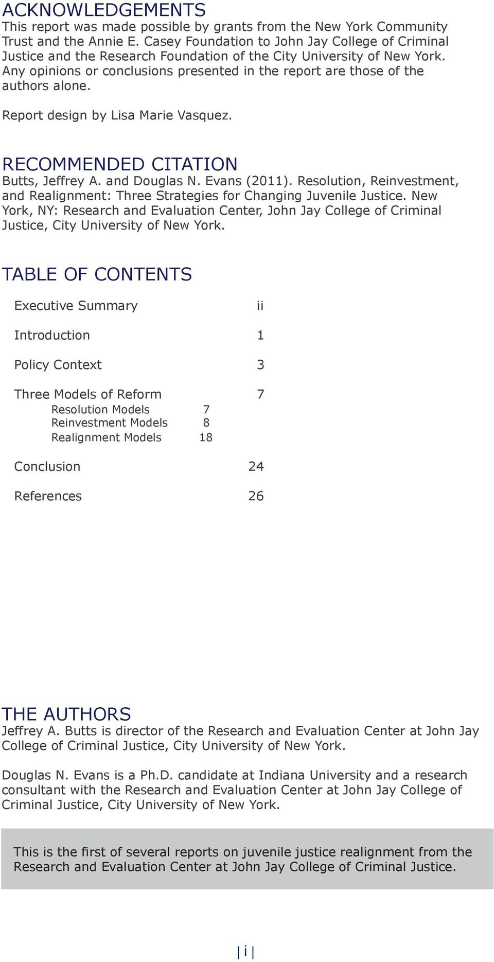 Any opinions or conclusions presented in the report are those of the authors alone. Report design by Lisa Marie Vasquez. Recommended Citation Butts, Jeffrey A. and Douglas N. Evans (2011).