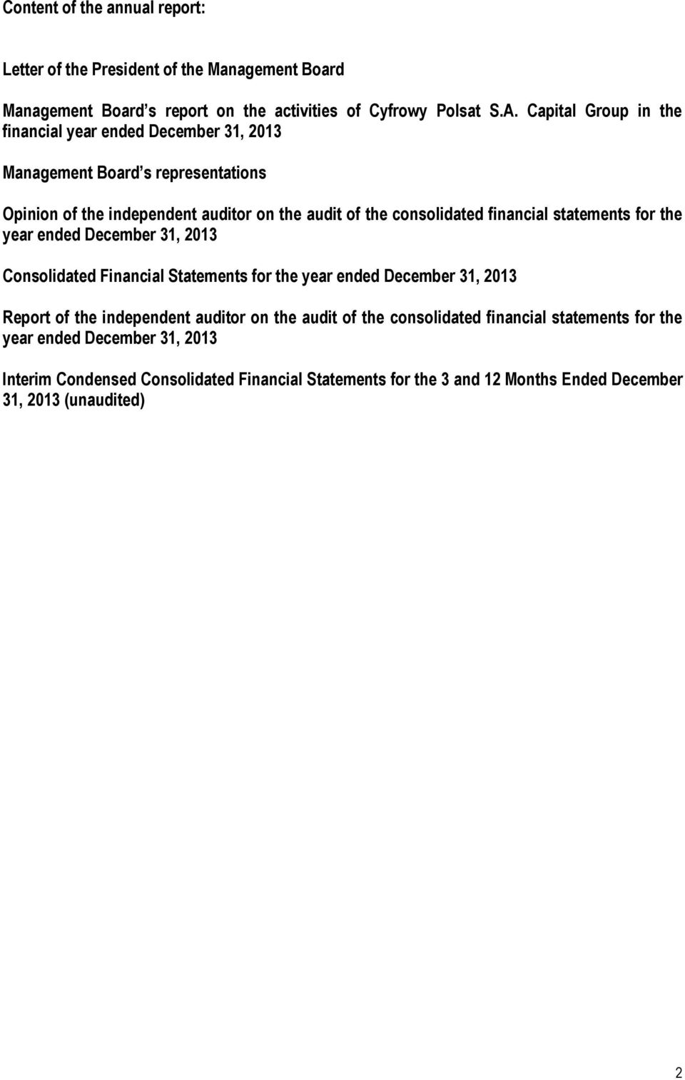 financial statements for the year ended December 31, 2013 Consolidated Financial Statements for the year ended December 31, 2013 Report of the independent auditor on