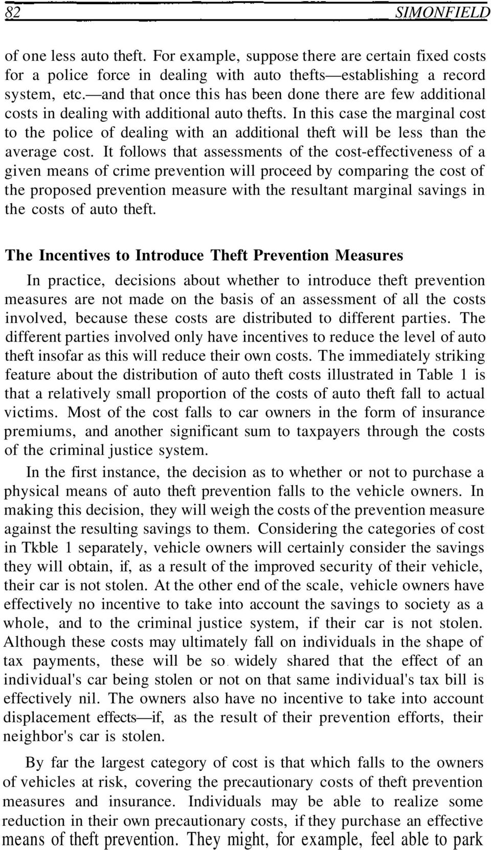 In this case the marginal cost to the police of dealing with an additional theft will be less than the average cost.