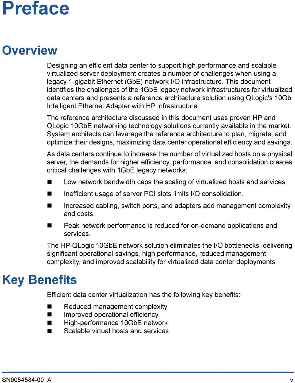 This document identifies the challenges of the 1GbE legacy network infrastructures for virtualized data centers and presents a reference architecture solution using QLogic s 10Gb Intelligent Ethernet