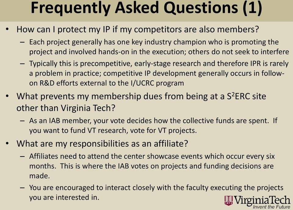 research and therefore IPR is rarely a problem in practice; competitive IP development generally occurs in followon R&D efforts external to the I/UCRC program What prevents my membership dues from