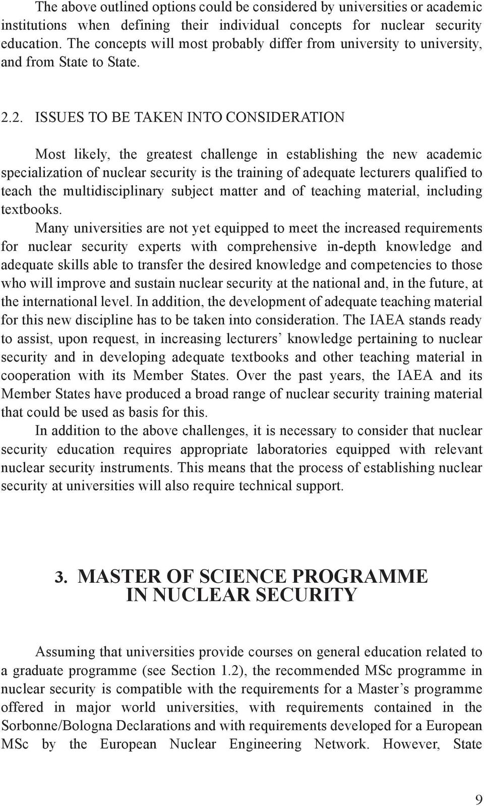 2. ISSUES TO BE TAKEN INTO CONSIDERATION Most likely, the greatest challenge in establishing the new academic specialization of nuclear security is the training of adequate lecturers qualified to