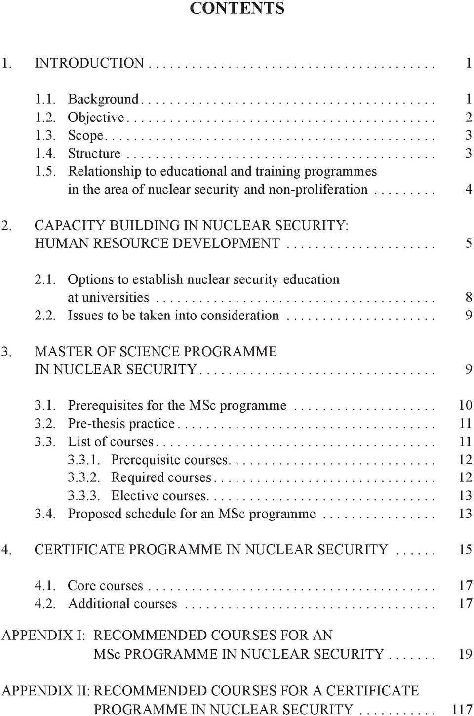 Relationship to educational and training programmes in the area of nuclear security and non-proliferation......... 4 2. CAPACITY BUILDING IN NUCLEAR SECURITY: HUMAN RESOURCE DEVELOPMENT..................... 5 2.