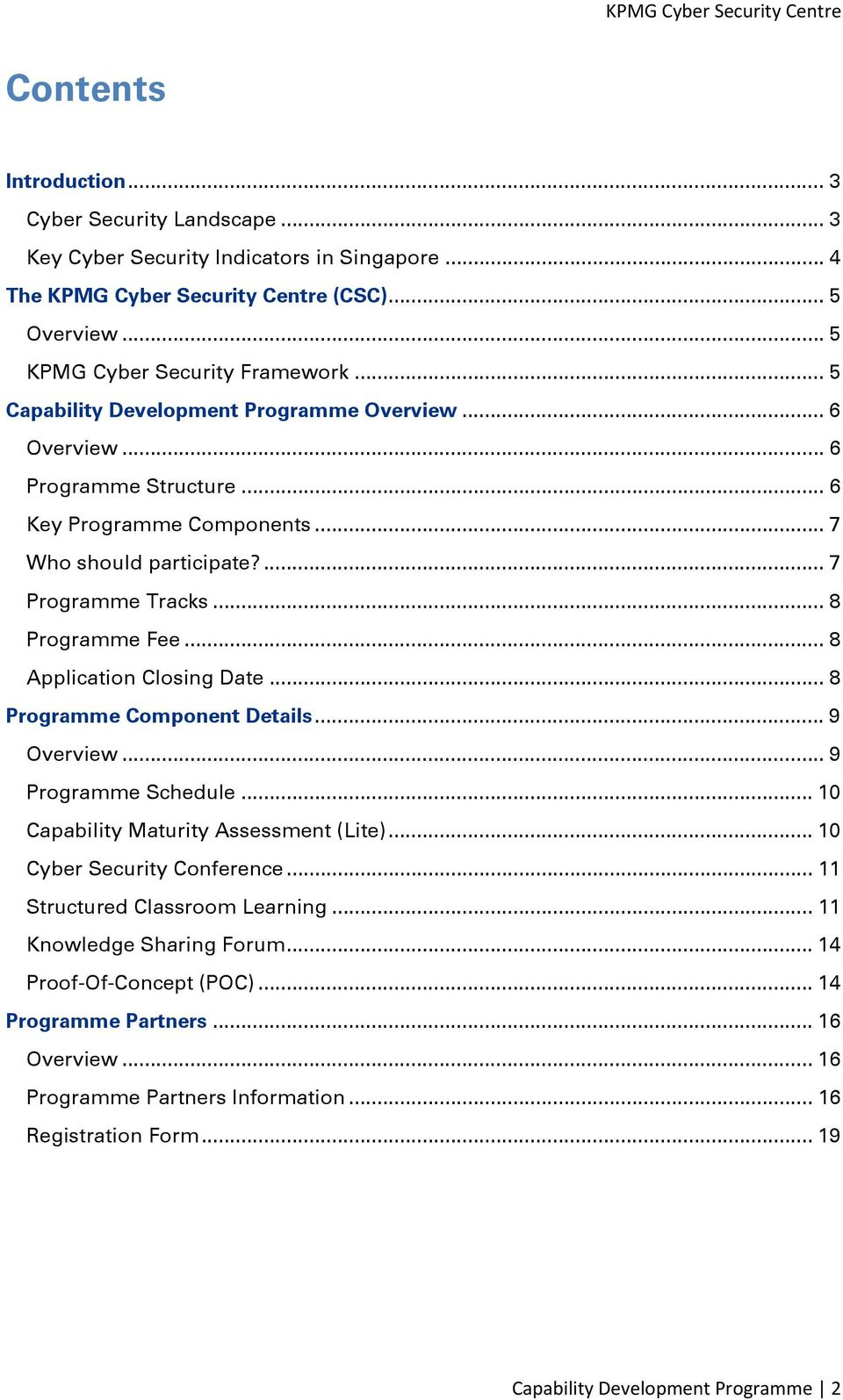 .. 8 Programme Fee... 8 Application Closing Date... 8 Programme Component Details... 9 Overview... 9 Programme Schedule... 10 Capability Maturity Assessment (Lite)... 10 Cyber Security Conference.