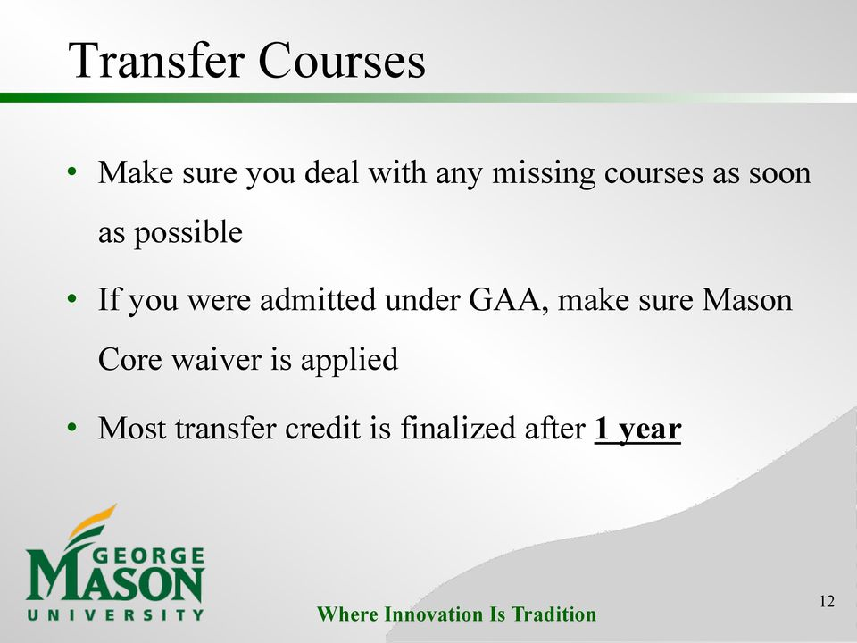 admitted under GAA, make sure Mason Core waiver is